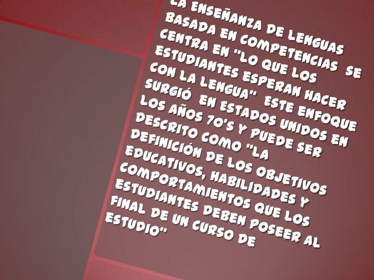 Las competencias involucradas en CBLT1. Competencia gramatical.Se refiere a la competencia lingüística y el dominio de lac...