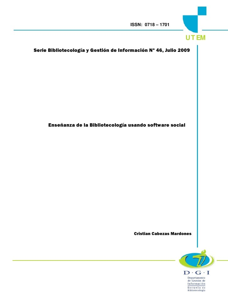 ISSN: 0718 – 1701                                                                  U T EM Serie Bibliotecología y Gestión ...