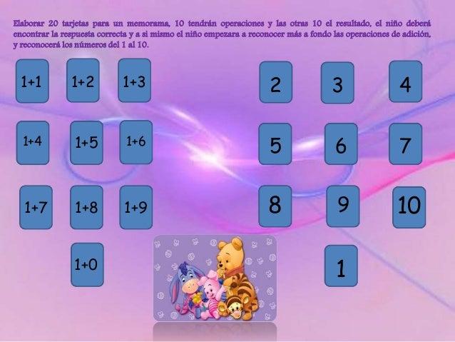 Elaborar 20 tarjetas para un memorama, 10 tendrán operaciones y las otras 10 el resultado, el niño deberá encontrar la res...