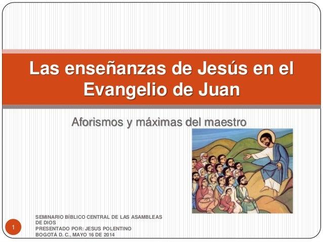 Aforismos y máximas del maestro SEMINARIO BÍBLICO CENTRAL DE LAS ASAMBLEAS DE DIOS PRESENTADO POR: JESUS POLENTINO BOGOTÁ ...