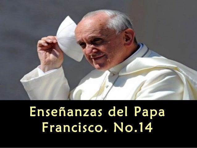 Enseñanzas del Papa Francisco. No.14