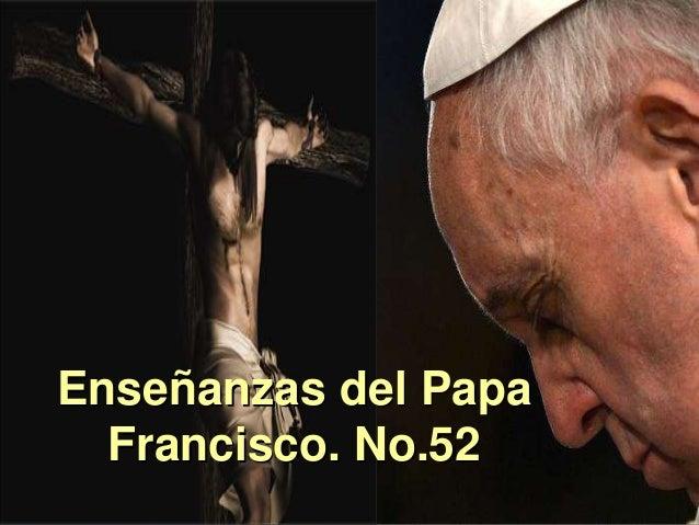 Enseñanzas del Papa Francisco. No.52