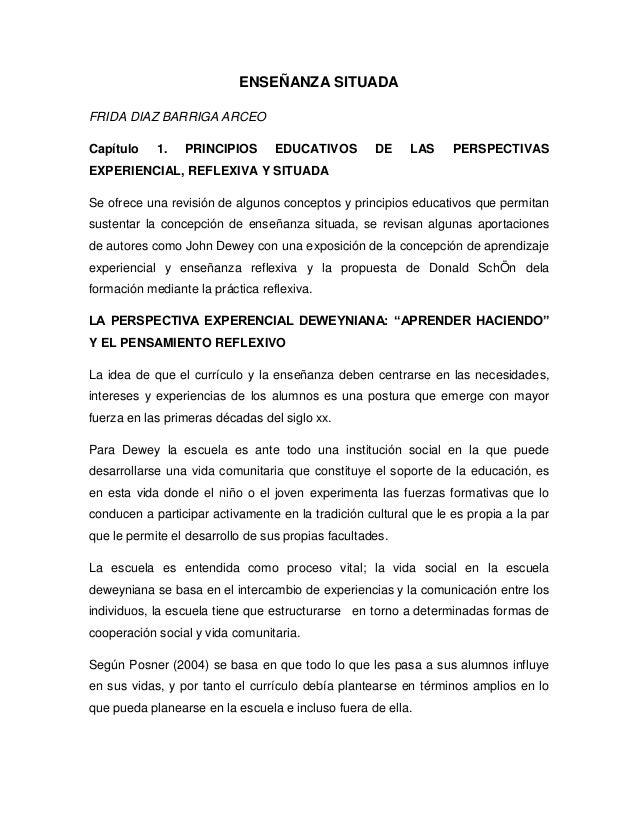 ENSEÑANZA SITUADA FRIDA DIAZ BARRIGA ARCEO Capítulo 1. PRINCIPIOS EDUCATIVOS DE LAS PERSPECTIVAS EXPERIENCIAL, REFLEXIVA Y...