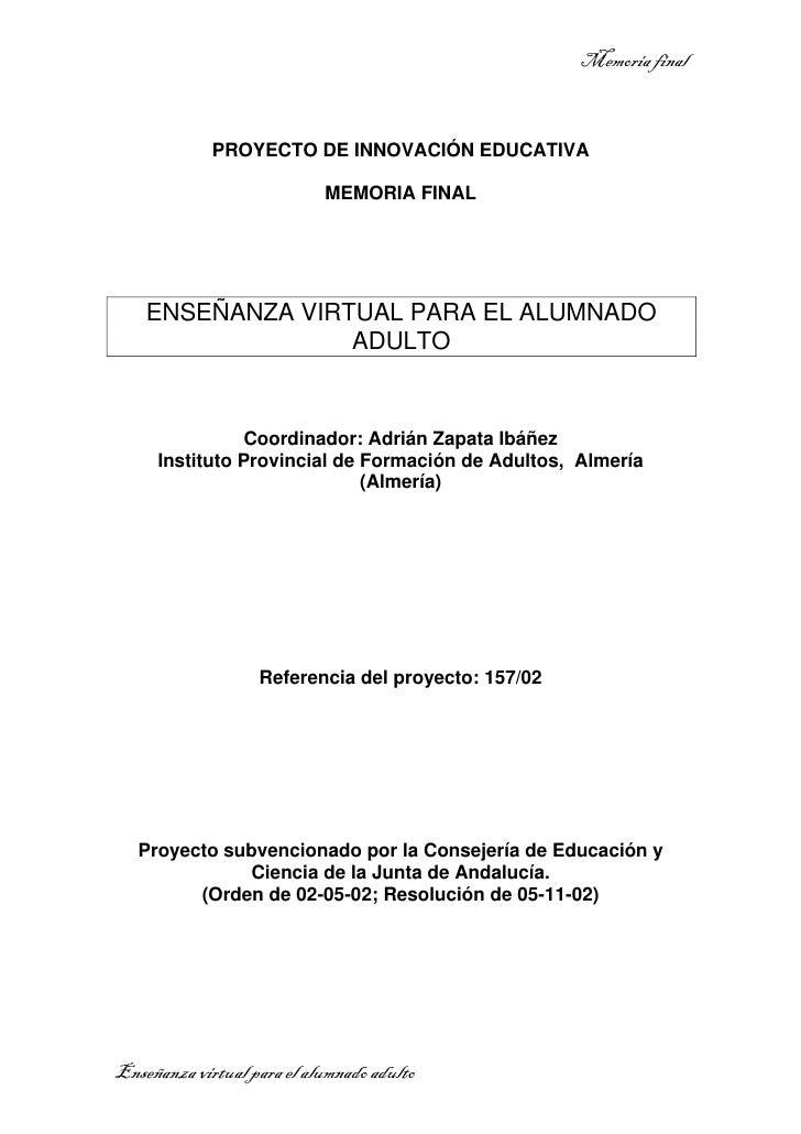 Memoria final                PROYECTO DE INNOVACIÓN EDUCATIVA                              MEMORIA FINAL         ENSEÑANZA...