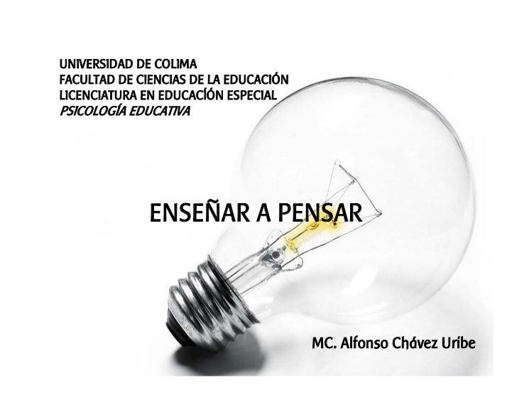 UNIVERSIDAD DE COLIMA FACULTAD DE CIENCIAS DE LA EDUCACIÓN LICENCIATURA EN EDUCACÍÓN ESPECIAL PSICOLOGÍA EDUCATIVA        ...