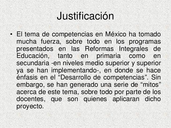Justificación • El tema de competencias en México ha tomado   mucha fuerza, sobre todo en los programas   presentados en l...