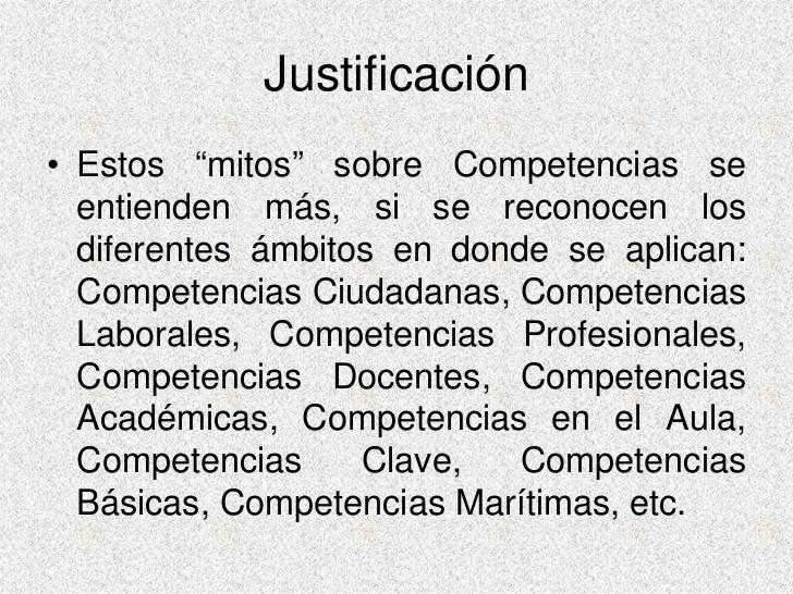 """Justificación • Estos """"mitos"""" sobre Competencias se   entienden más, si se reconocen los   diferentes ámbitos en donde se ..."""