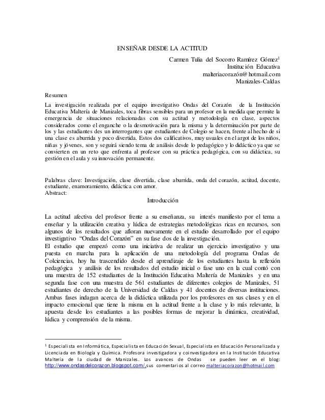 ENSEÑAR DESDE LA ACTITUD  Carmen Tulia del Socorro Ramírez Gómez1  Institución Educativa  malteriacorazón@hotmail.com  Man...
