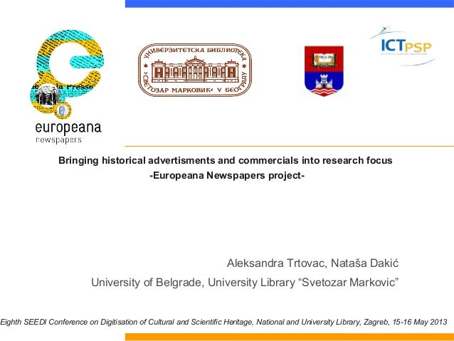 Bringing historical advertisments and commercials into research focus -Europeana Newspapers project-  Aleksandra Trtovac, ...