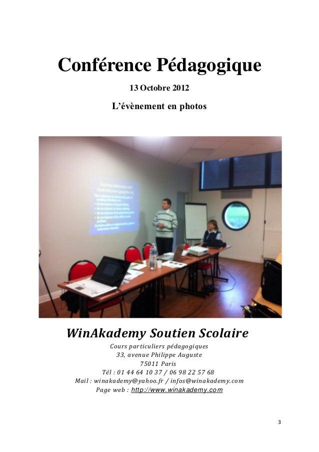 Conférence Pédagogique                 13 Octobre 2012            L'évènement en photosWinAkademy Soutien Scolaire        ...