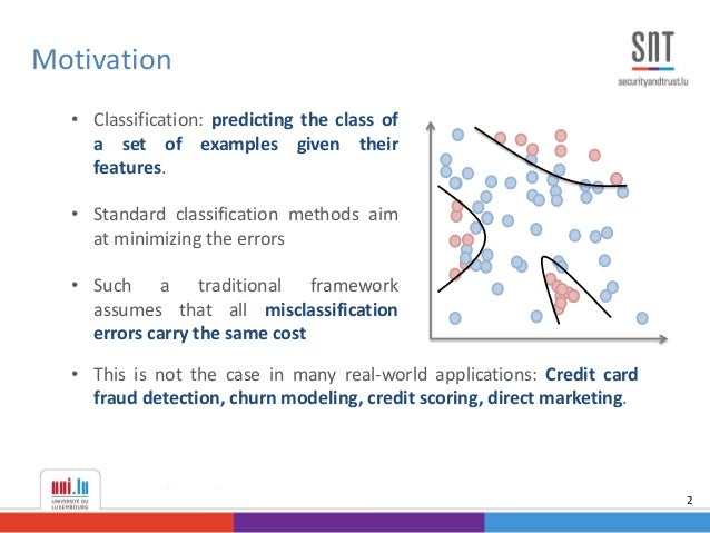 Motivation 2 • Classification: predicting the class of a set of examples given their features. • Standard classification m...