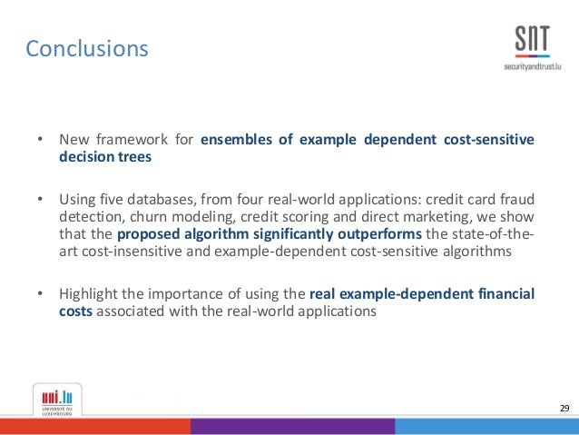 • New framework for ensembles of example dependent cost-sensitive decision trees • Using five databases, from four real-wo...