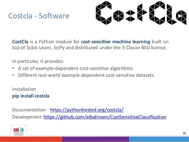Costcla - Software CostCla is a Python module for cost-sensitive machine learning built on top of Scikit-Learn, SciPy and ...
