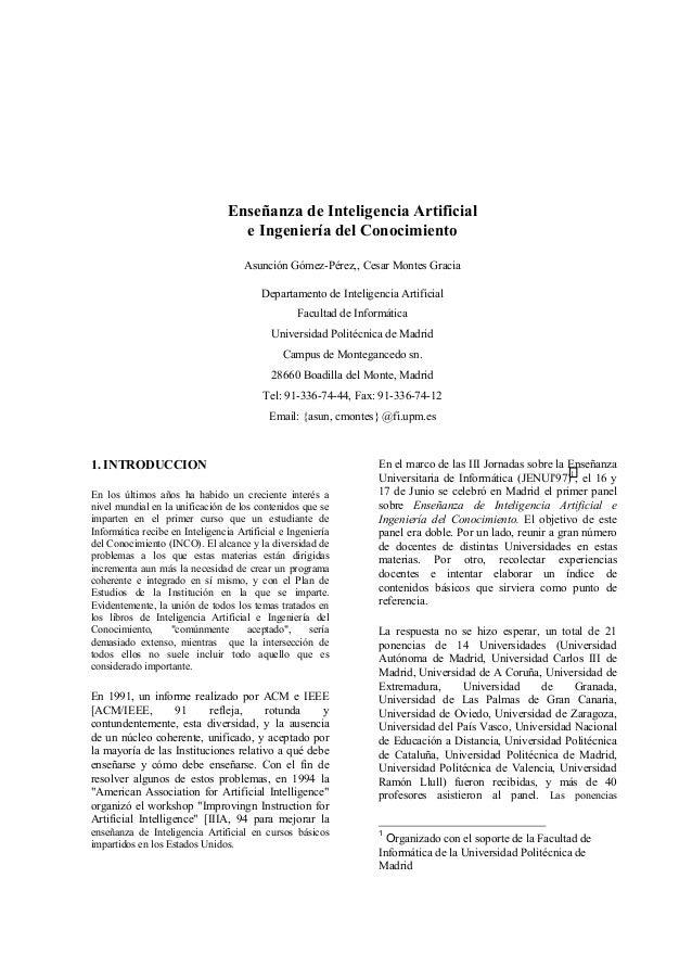 Enseñanza de Inteligencia Artificial e Ingeniería del Conocimiento Asunción Gómez-Pérez,, Cesar Montes Gracia Departamento...