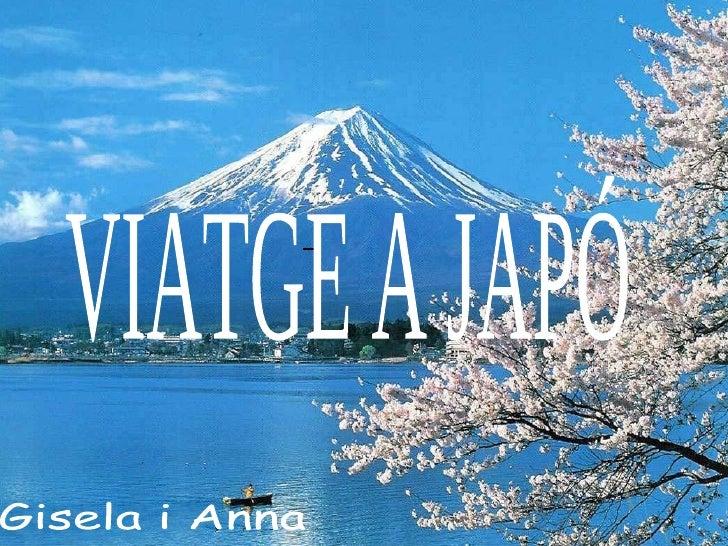 VIATGE A JAPÓ Gisela i Anna