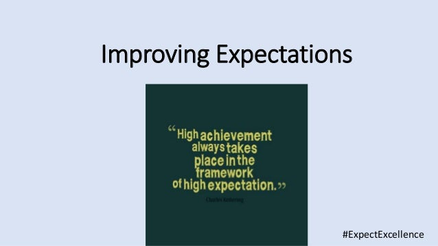 Improving Expectations #ExpectExcellence