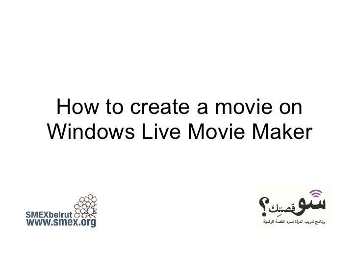 How to create a movie onWindows Live Movie Maker