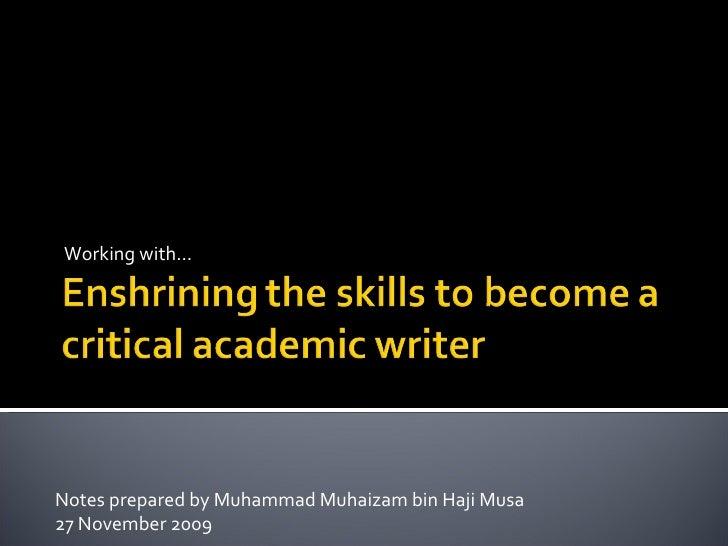 Working with… Notes prepared by Muhammad Muhaizam bin Haji Musa 27 November 2009