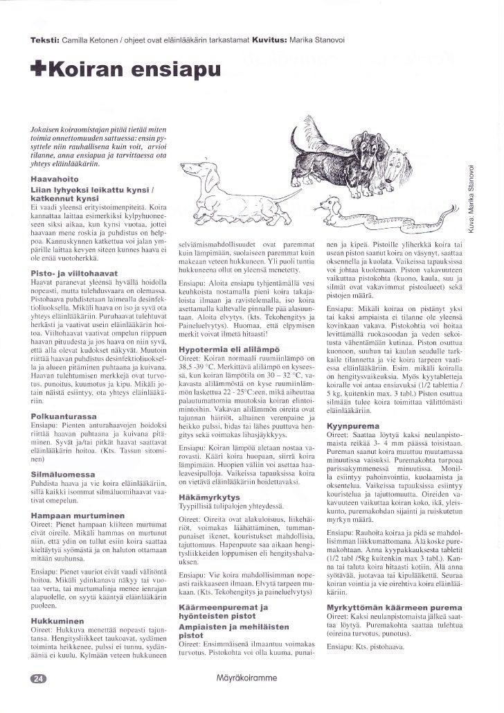 Teksti:      Camilla Ketonen / ohjeet ovat eläinlääkärin tarkastamat              Kuvitus: Marika Stanovoi*Koiran ensiapuJ...