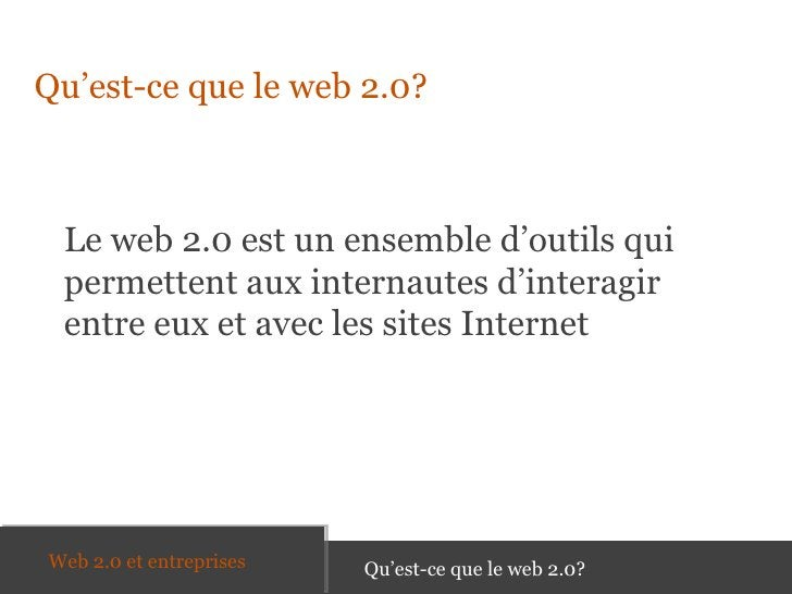 <ul><li>Qu'est-ce que le web 2.0? </li></ul><ul><li>Le web 2.0 est un ensemble d'outils qui permettent aux internautes d'i...