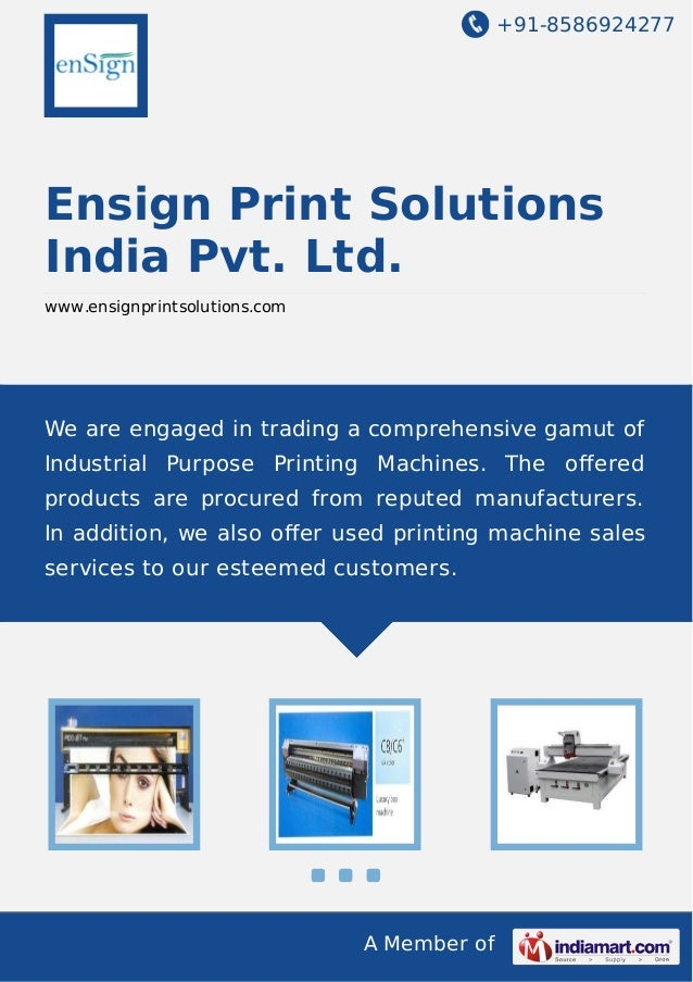 +91-8586924277 A Member of Ensign Print Solutions India Pvt. Ltd. www.ensignprintsolutions.com We are engaged in trading a...