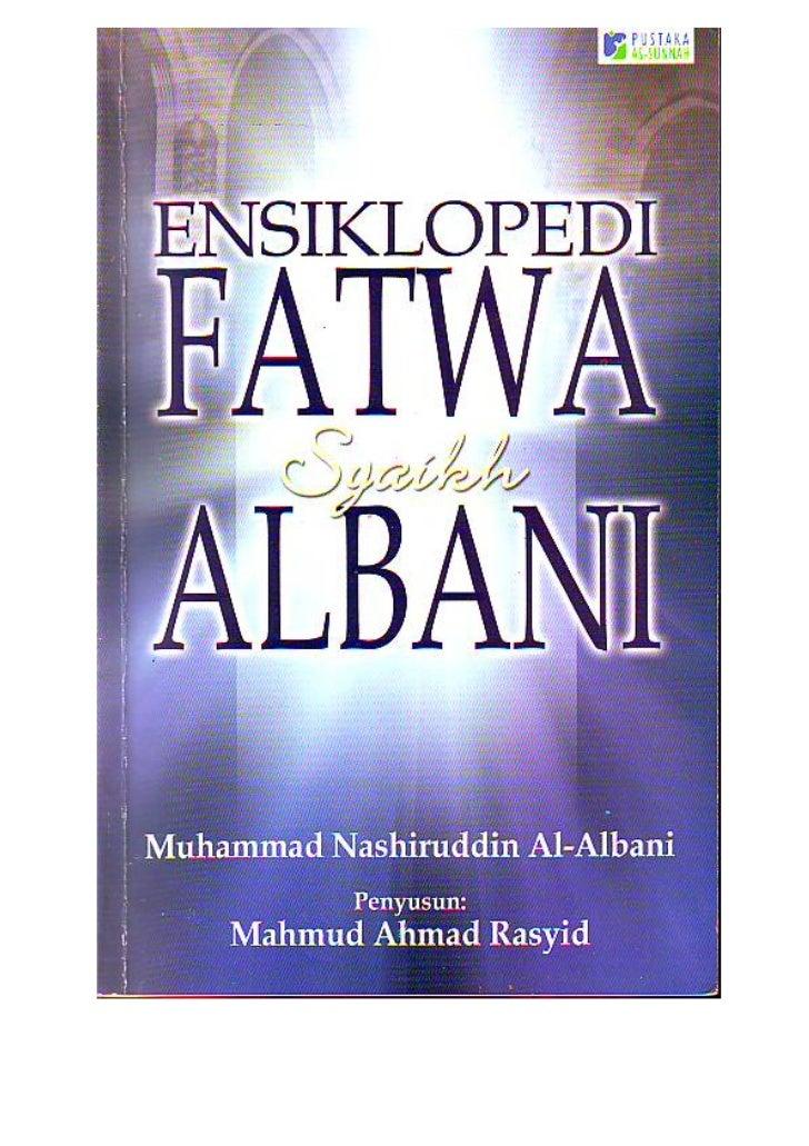 Muhammad Nashiruddin al-Albani              Ensiklopedi           Fatwa          Syaikh AlbaniPenyusun : Mahmudz bin Ahmad...