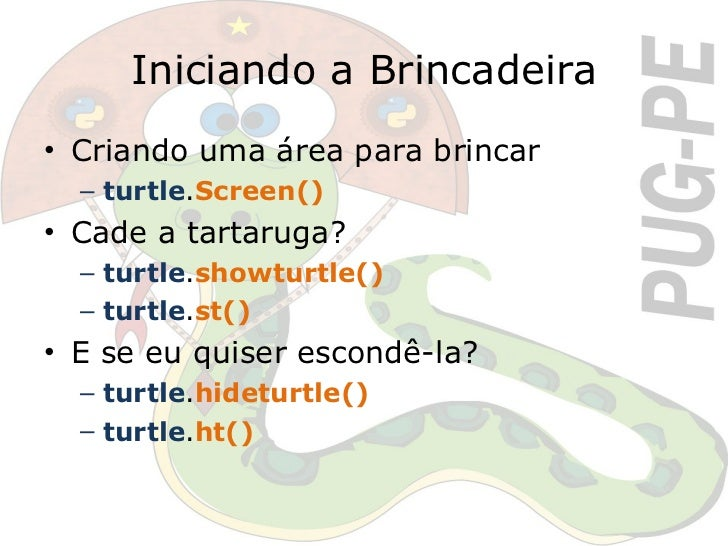 Iniciando a Brincadeira <ul><li>Criando uma área para brincar </li></ul><ul><ul><li>turtle . Screen() </li></ul></ul><ul><...