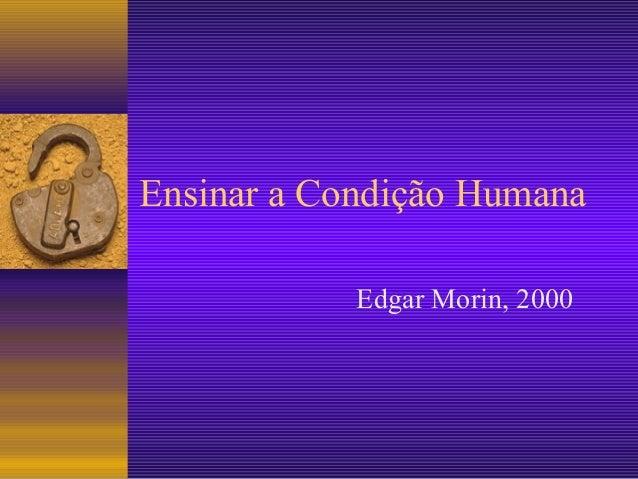 Ensinar a Condição Humana Edgar Morin, 2000