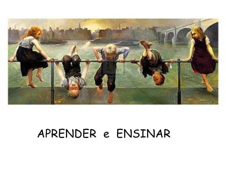 APRENDER  e  ENSINAR