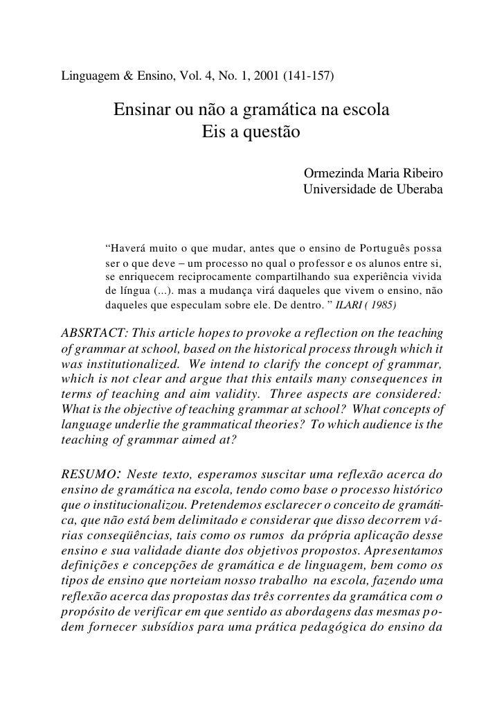 Linguagem & Ensino, Vol. 4, No. 1, 2001 (141-157)         Ensinar ou não a gramática na escola                    Eis a qu...