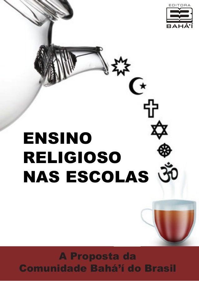 ENSINO RELIGIOSO NAS ESCOLAS  A Proposta da Comunidade Bahá'í do Brasil