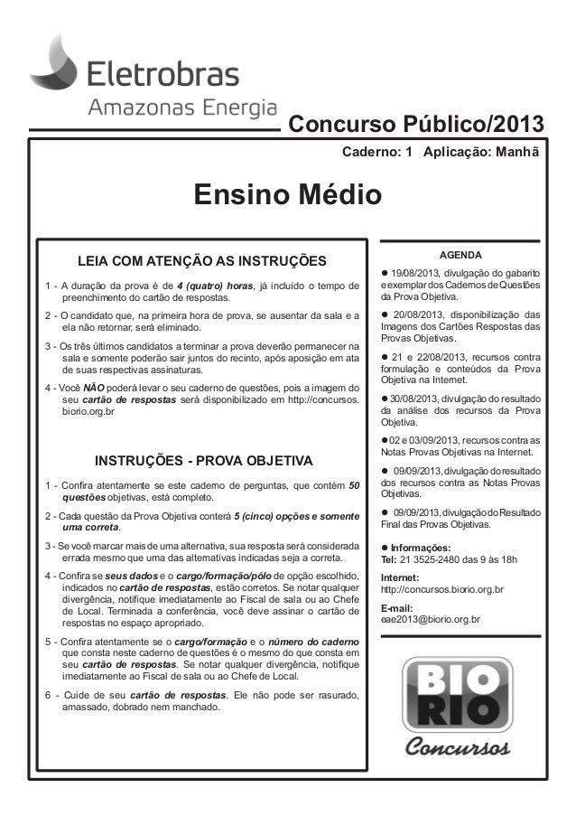 Ensino Médio  AGENDA  l 19/08/2013, divulgação do gabarito e exemplar dos Cadernos de Questões da Prova Objetiva.  l 20/08...