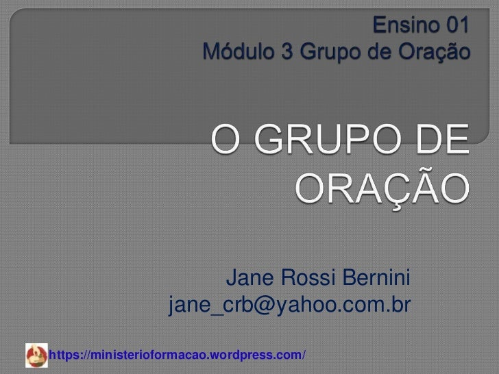 Jane Rossi Bernini                   jane_crb@yahoo.com.brhttps://ministerioformacao.wordpress.com/