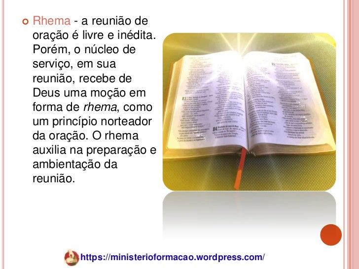    Rhema - a reunião de    oração é livre e inédita.    Porém, o núcleo de    serviço, em sua    reunião, recebe de    De...