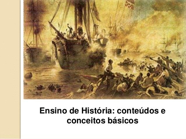 Ensino de História: conteúdos e conceitos básicos