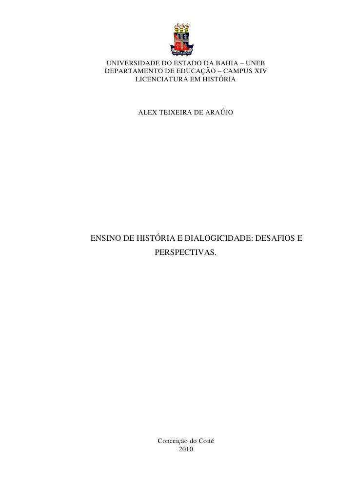 0   UNIVERSIDADE DO ESTADO DA BAHIA – UNEB   DEPARTAMENTO DE EDUCAÇÃO – CAMPUS XIV          LICENCIATURA EM HISTÓRIA      ...