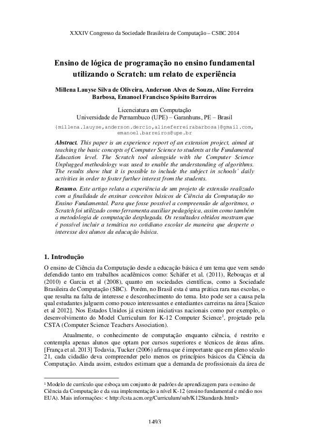 Ensino de lógica de programação no ensino fundamental utilizando o Scratch: um relato de experiência Millena Lauyse Silva ...