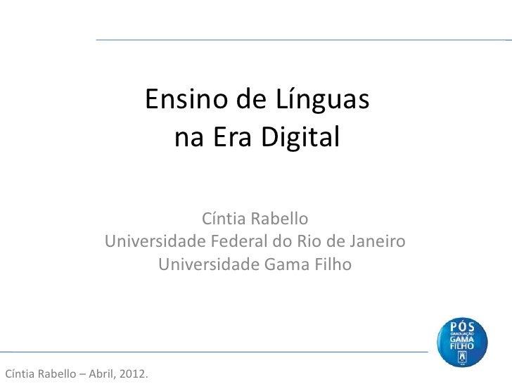 Ensino de Línguas                              na Era Digital                                Cíntia Rabello               ...
