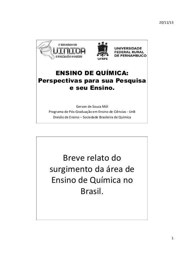 20/11/13    ENSINO DE QUÍMICA: Perspectivas para sua Pesquisa e seu Ensino. Gerson  de  Souza  Mól     Program...