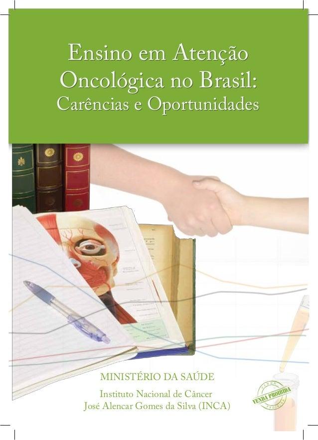 Ensino em Atenção Oncológica no Brasil: Carências e Oportunidades Ensino em Atenção Oncológica no Brasil: Carências e Opor...