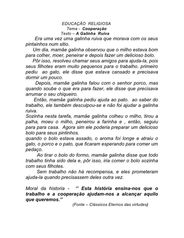 EDUCAÇÃO RELIGIOSA                  Tema - Cooperação                Texto – A Galinha Ruiva     Era uma vez uma galinha r...