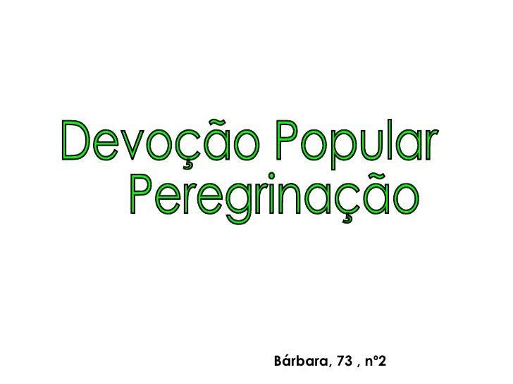 Devoção Popular Peregrinação Bárbara, 73 , nº2