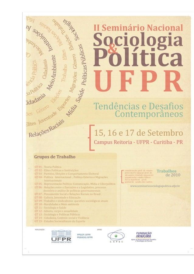 Anais do Evento  www.seminariosociologiapolitica.ufpr.br  PPGSOCIO/UFPR – PPGCP/UFPR  2  ISSN da publicação: ISSN 2175-688...