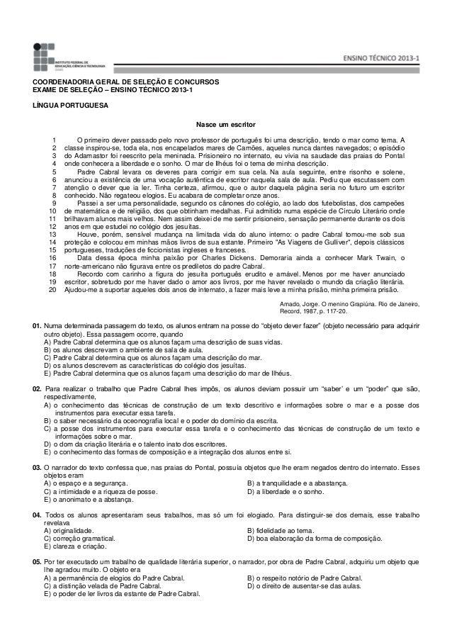 COORDENADORIA GERAL DE SELEÇÃO E CONCURSOS EXAME DE SELEÇÃO – ENSINO TÉCNICO 2013-1 LÍNGUA PORTUGUESA Nasce um escritor 1 ...