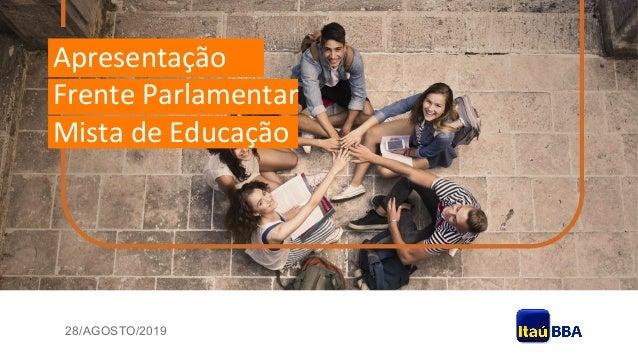 28/AGOSTO/2019 Apresentação FrenteParlamentar MistadeEducação