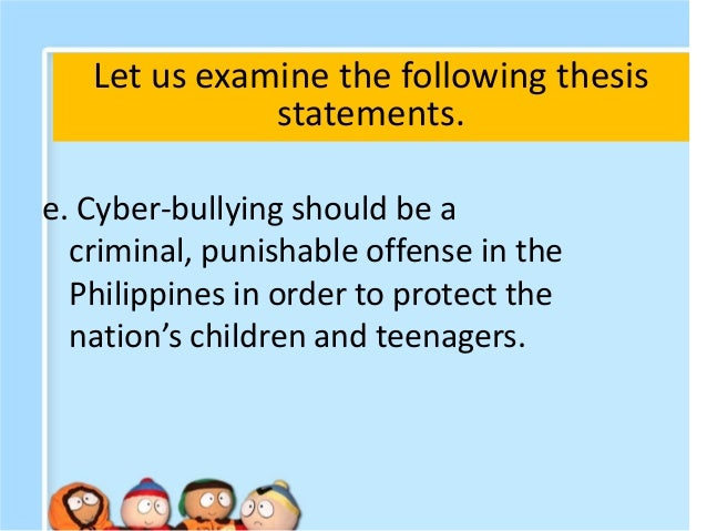The Thesis Statement About Bullying they