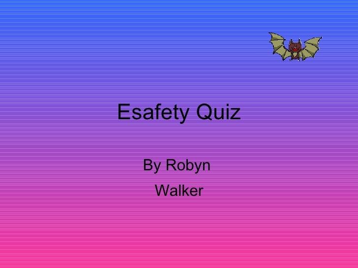 Esafety Quiz By Robyn  Walker