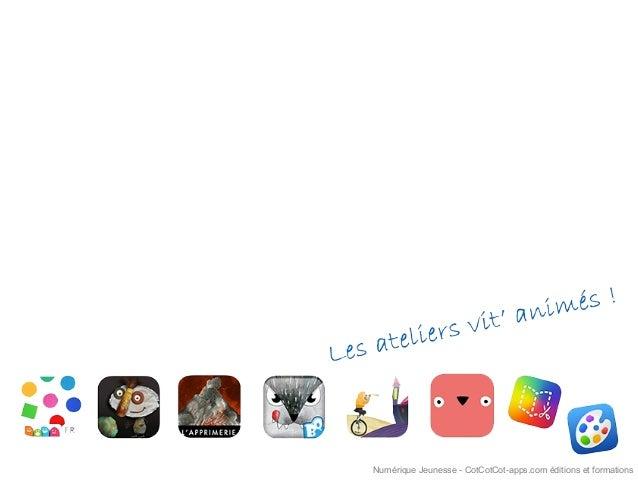 Numérique Jeunesse - CotCotCot-apps.com éditions et formations