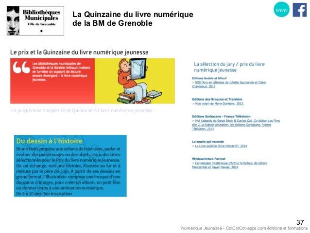 La Quinzaine du livre numérique de la BM de Grenoble 37 . Le programme complet de la Quinzaine du livre numérique jeunesse...