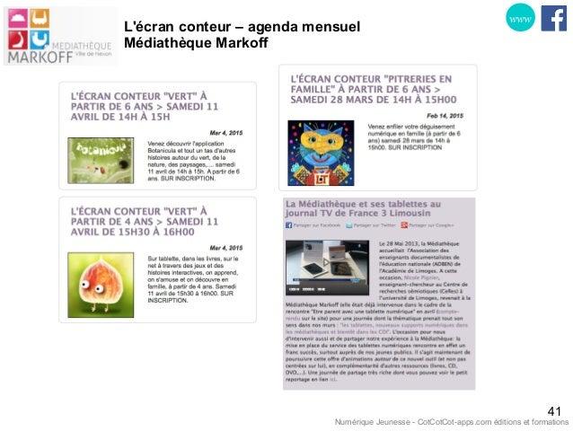 L'écran conteur – agenda mensuel Médiathèque Markoff 41 www Numérique Jeunesse - CotCotCot-apps.com éditions et formations